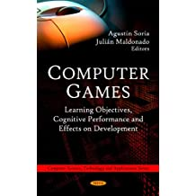 Computer Games: Learning Objectives, Cognitive Performance and Effects on Development
