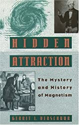 Hidden Attraction: The History and Mystery of Magnetism