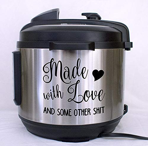 Made with Love and some other shit Vinyl Decal Sticker for Instant Pots