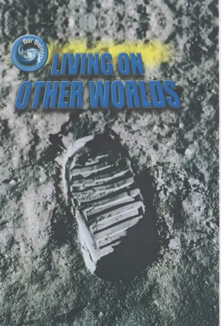 Download Living on Other Worlds (Our Universe) pdf epub