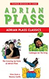 "Adrian Plass Classics: ""Growing Up Pains of Adrian Plass"", ""Cabbages for the King"", ""View from a Bouncy Castle"""