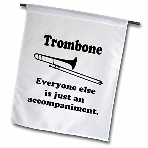 Funny Trombone Everyone Else Is Just An Accompaniment Music Lover Joke Garden Flag Double Sides Polyester Decorative Flag for Home Yard Decorations 12 x 18 inch