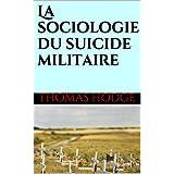 La sociologie du suicide militaire (French Edition)