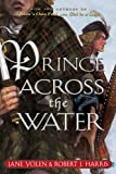 Prince Across the Water, Jane Yolen and Robert J. Harris, 0142406457