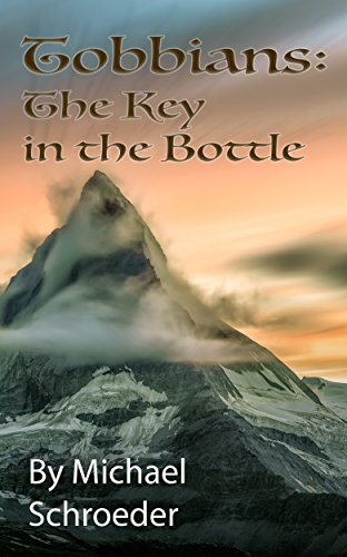 Tobbians: The Key in the Bottle by [Schroeder, Michael]