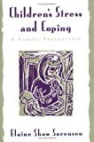 Children's Stress and Coping : A Family Perspective, Sorensen, Elaine Shaw, 0898620848