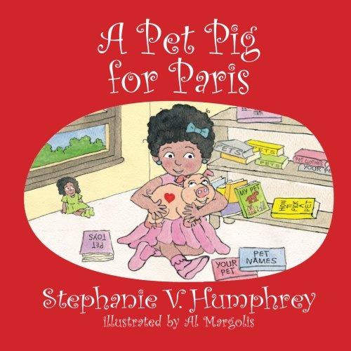 A Pet Pig for Paris (Paris Adventures) (Volume 4)