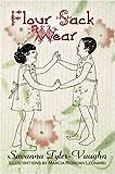 Flour Sack Wear, Savanna Tyler-Vaughn, 1424125014