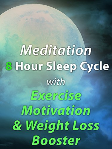Exercise Products : Meditation 8 Hour Sleep Cycle with Exercise Motivation & Weight Loss Booster
