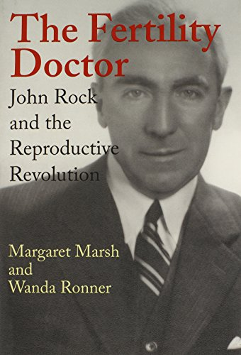 The Fertility Doctor: John Rock and the Reproductive Revolution (The Best Fertility Pills)