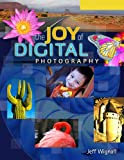 The Joy of Digital Photography, Jeff Wignall, 1579909477