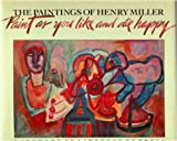 The Paintings of Henry Miller, Henry Miller, 0877012806