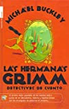 Las Hermanas Grimm, Michael Buckley, 8496284786
