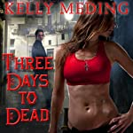 Three Days to Dead: Dreg City Series, Book 1 | Kelly Meding