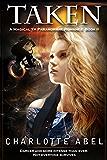 Taken: A Magical YA Romance (The Channie Series Book 2)