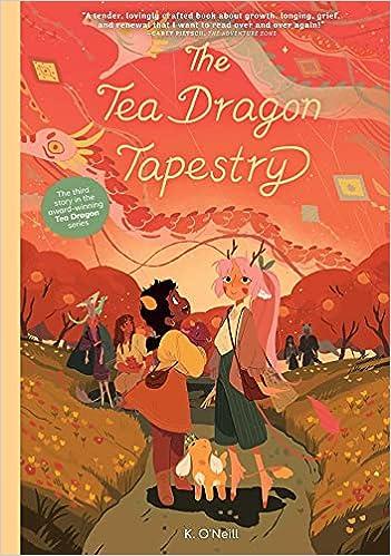 The Tea Dragon Tapestry: 3 (The Tea Dragon Society): Amazon.co.uk: O'Neill,  K., O'Neill, K.: 9781620107744: Books