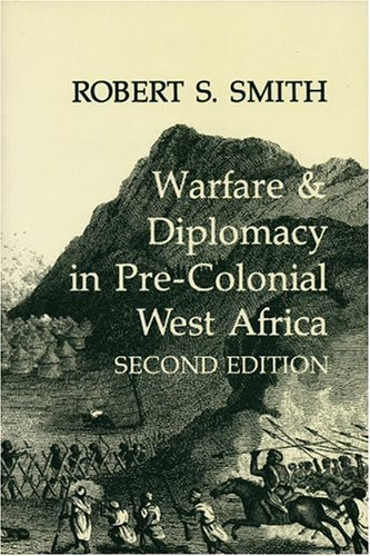 Warfare and Diplomacy in Pre-Colonial West Africa