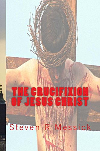 The Crucifixion Of Jesus (Crucifixion Jesus Christ)