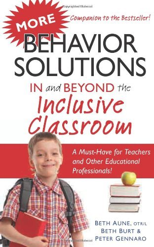 By Beth Aune More Behavior Solutions In and Beyond the Inclusive Classroom: A Handy Reference Guide that Explains