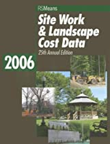 Site Work & Landscape Cost Data 2006 (Means Site Work and Landscape Cost Data)