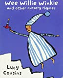 Wee Willie Winkie and Other Nursery Rhymes, Lucy Cousins, 0525457518