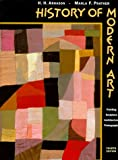 A History of Modern Art : Painting, Sculpture, Architecture, Photography, Arnason, H. H. and Prather, Marla, 0810934396