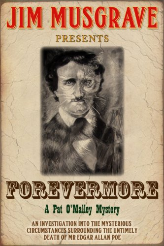 Attention Mystery Readers – 4.7 Stars on 12 Straight Rave Reviews For Forevermore (Pat O'Malley Historical Mysteries) by Jim Musgrave … Get This Great Read Today For Just 99 Cents *PLUS Special Deal For Free eBook Copy!