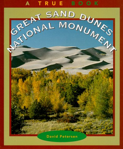 Great Sand Dunes National Monument (True Books: National Parks) (Arch Dune Sand)