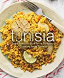 Tunisia: From Tunis to Sfax Taste Delicious Cooking from Tunisia
