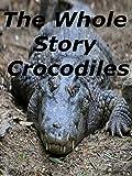 The Whole Story Crocodiles