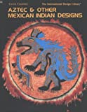 Aztec and Other Mexican Indian Designs, Caren Caraway, 0880450517