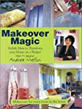 Makeover Magic, Andrea Maflin, 190311604X