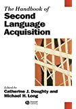 The Handbook of Second Language Acquisition (Blackwell Handbooks in Linguistics)