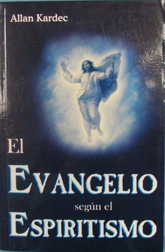 El evangelio segun el espiritismo/ The Gospel according to spiritism (Spanish Edition)