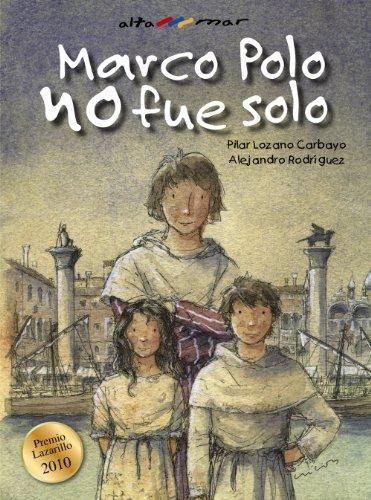 Marco Polo no fue solo / Marco Polo Did Not Go Solo (Alta Mar) (Spanish Edition)