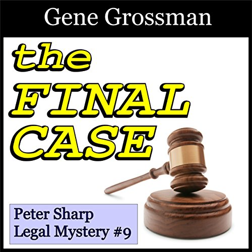 The Final Case: Peter Sharp Legal Mysteries, Book 9