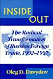 Inside Out : The Radical Transformation of Russian Foreign Trade, 1992-1997, Davydov, Oleg D., 0823218309