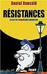 Resistances- essai de taupologie generale par Bensaïd
