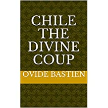 CHILE The Divine Coup