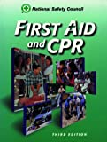 First Aid and CPR : Advanced, National Safety Council (NSC) Staff, 0763701831