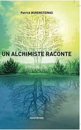 Un Alchimiste Raconte French Edition