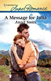 A Message for Julia, Angel Smits, 0373716796