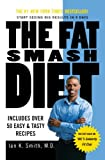 The Fat Smash Diet, Ian K. Smith, 0312363133