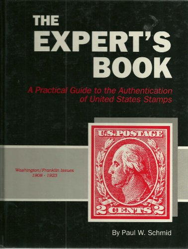 The Expert's Book a Practical Guide to the Authentication of United States Stamps Washington/Franklin Issues 1908-1923 ()