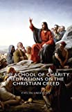 The School of Charity - Meditations on the Christian Creed, Evelyn Underhill, 1406788295