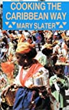 Cooking the Caribbean Way, Mary Slater, 0781806380