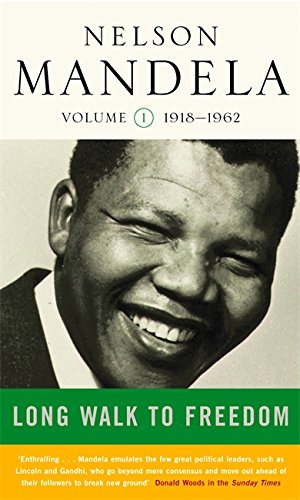 A Long Walk to Freedom: Early Years, 1918-1962 v. 1