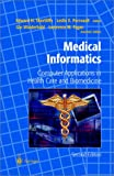 img - for Medical Informatics: Computer Applications in Health Care and Biomedicine (Health Informatics) book / textbook / text book