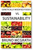 Genetically Modified Foods vs. Sustainability