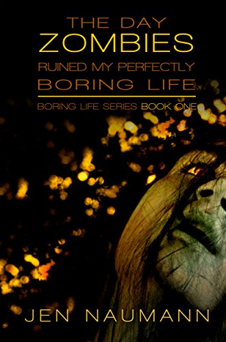 The Day Zombies Ruined My Perfectly Boring Life (Boring Life Series Book 1)